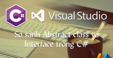 So sánh abstract class và interface trong C#