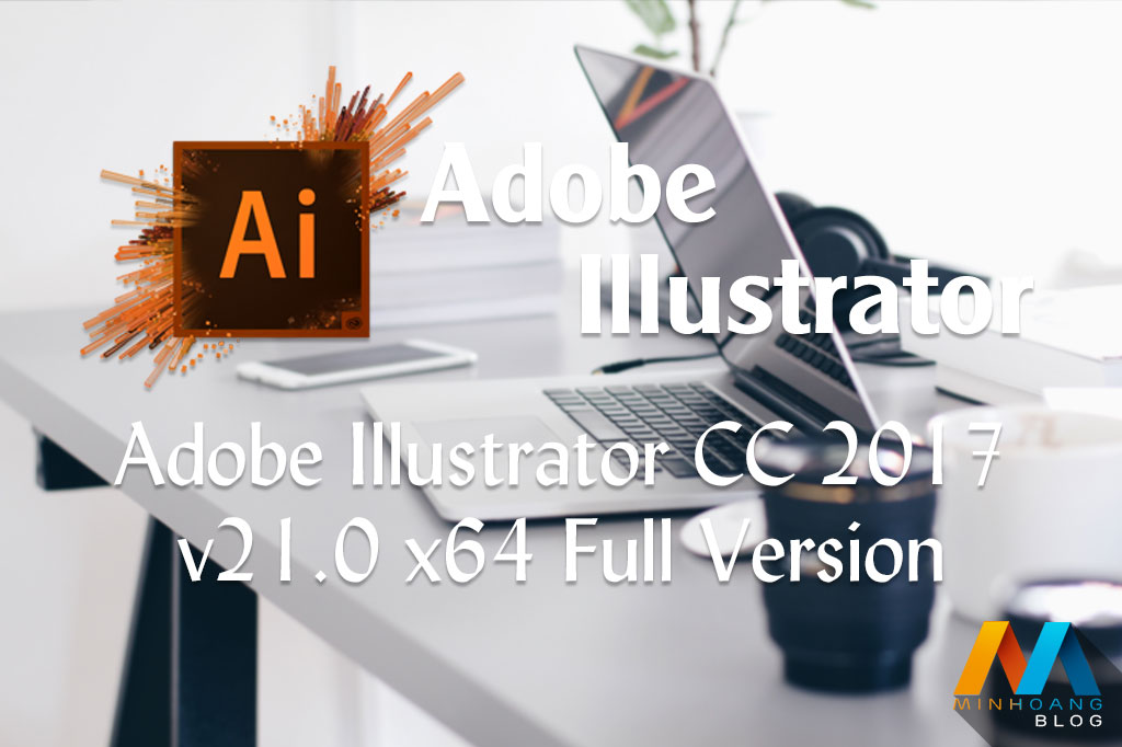Adobe Illustrator CC 2017 v21.0 x64 Full Version