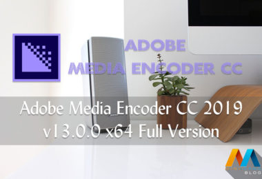 Adobe Media Encoder CC 2019 v13.0.0 x64 Full Version