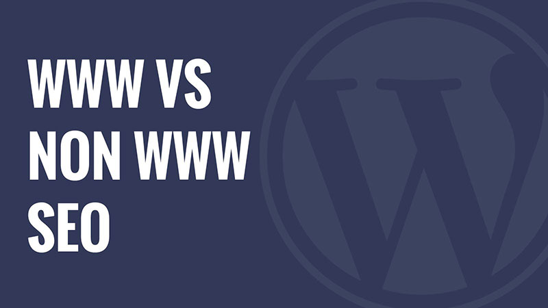 WWW vs non-WWW – Which is Better For WordPress SEO?