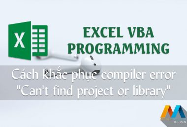 "Cách khắc phục vba compiler error ""Can't find project or library"""