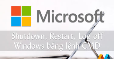 Hướng dẫn Shutdown/Power off, Restart, Log off Windows bằng lệnh CMD