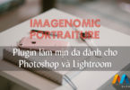 Imagenomic Portraiture v3.0.2 (Build 3027) Actived - Plugin làm mịn da dành cho Photoshop và Lightroom